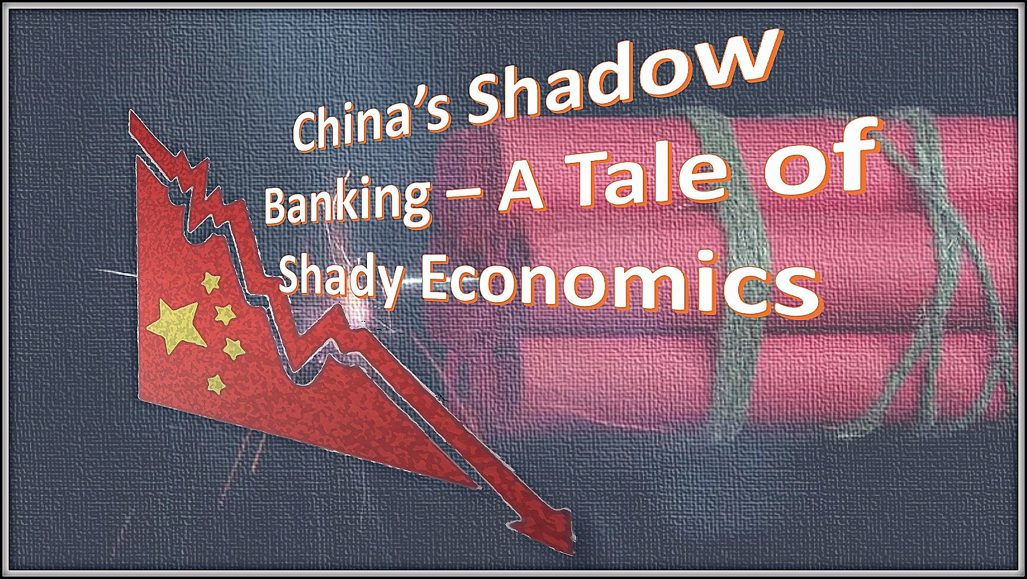 China, Chinese Economy, Shadow Banking, Crisis, debt, Communist Party of China